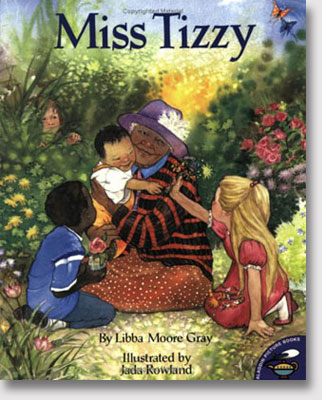 miss tizzy narrative Miss tizzy by libba moore gray the old woman who loved to read by john winch offers a simple narrative 2015 picture books that celebrate seniors and aging.
